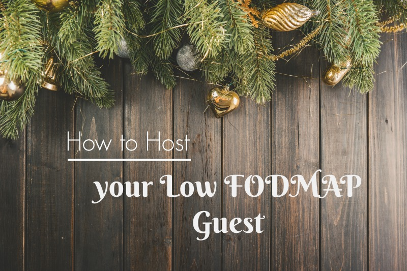 How to host your low FODMAP Guest