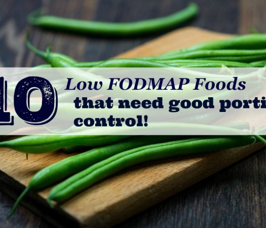 10 Low FODMAP Foods That Need Portion Control (The foods might surprise you!)