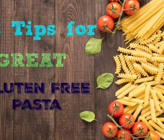 12 Tips for Cooking Great Gluten Free Pasta