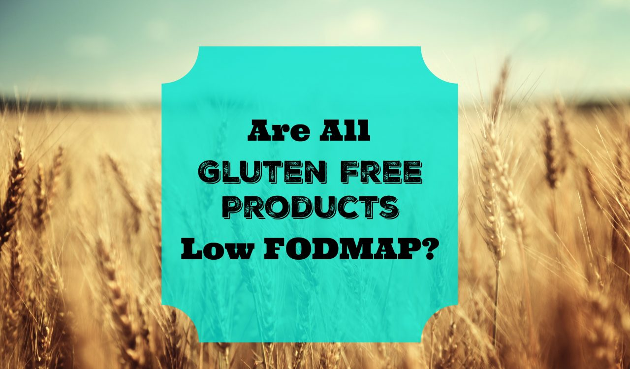 Are All Gluten Free Products Low FODMAP?