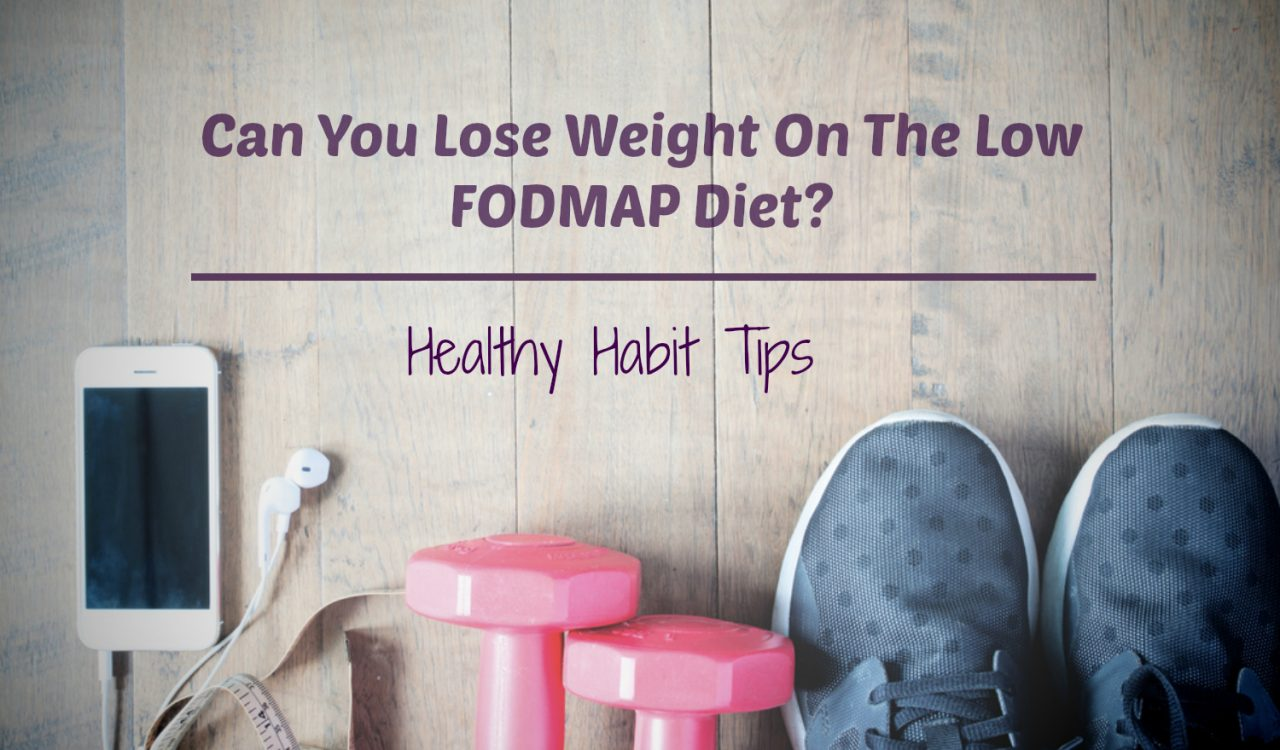 310ac648152c Can you lose weight on a low fodmap diet  - A Little Bit Yummy
