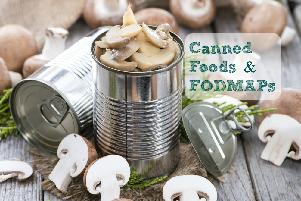 Canned Foods & FODMAPs: What's the Story?