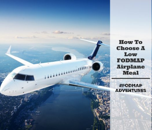 Travelling? How To Choose A Low FODMAP Airplane (Inflight) Meal
