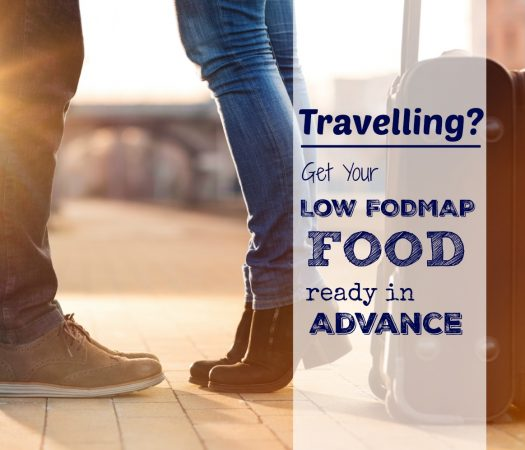 Travelling? Get Your Low FODMAP Food Ready In Advance