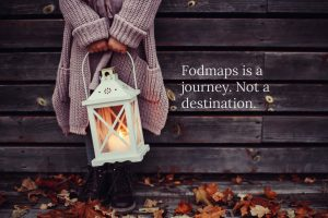 FODMAPs is a journey not a destination