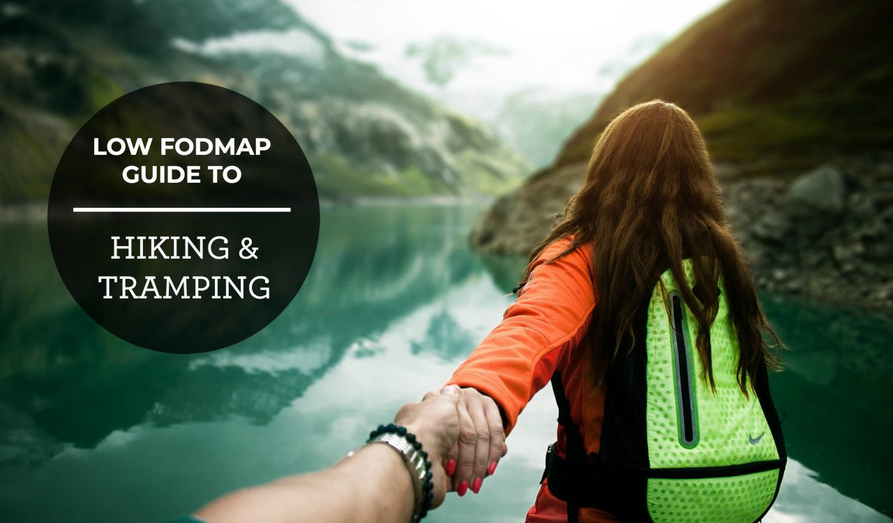 Low FODMAP Guide To Hiking & Tramping