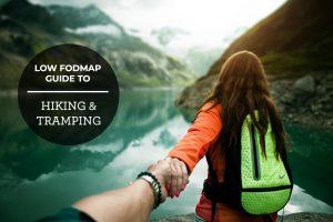 Low FODMAP Guide To Hiking & Tramping